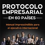 Oferta nuevo libro: Protocolo Empresarial en 60 Países y Webinar Gratis